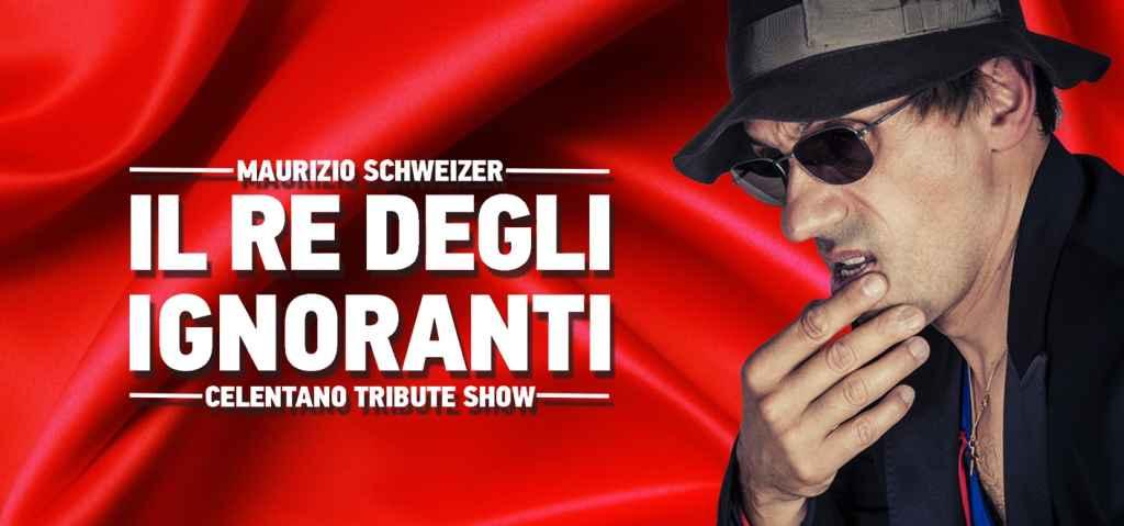Celentano Tribute show, Il Re degli ignoranti, Maurizio Schweizer
